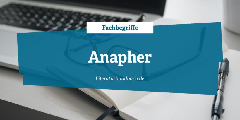 Fachbegriffe - Anapher