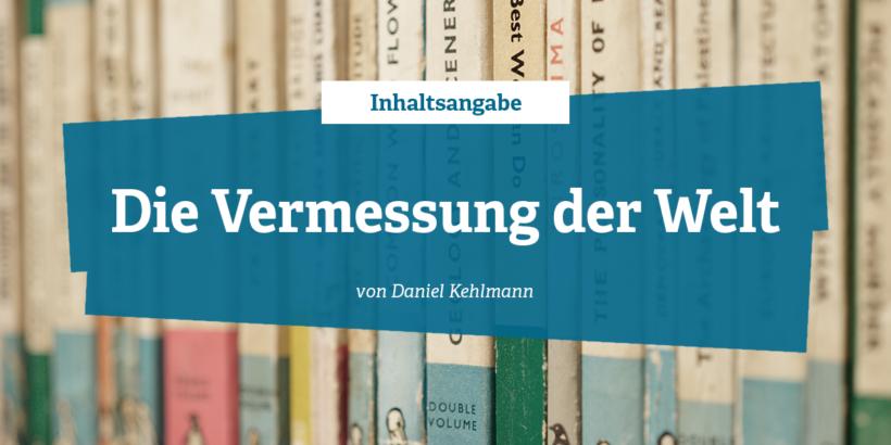 Inhaltsangabe - Die Vermessung der Welt von Daniel Kehlmann