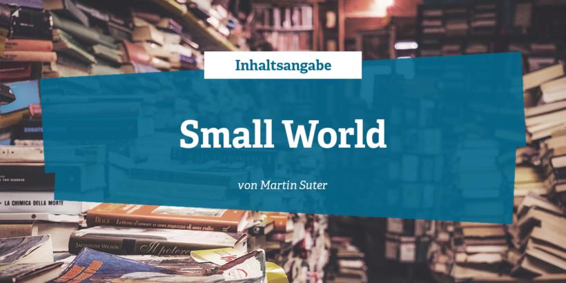 Inhaltsangabe - Small World von Martin Suter