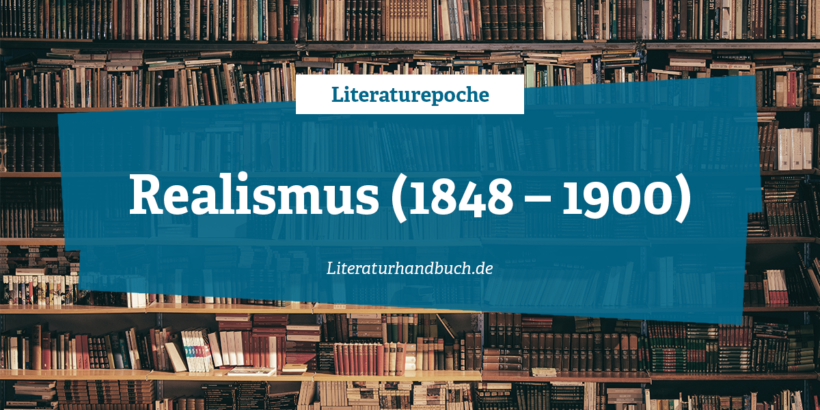 Literaturepoche - Realismus