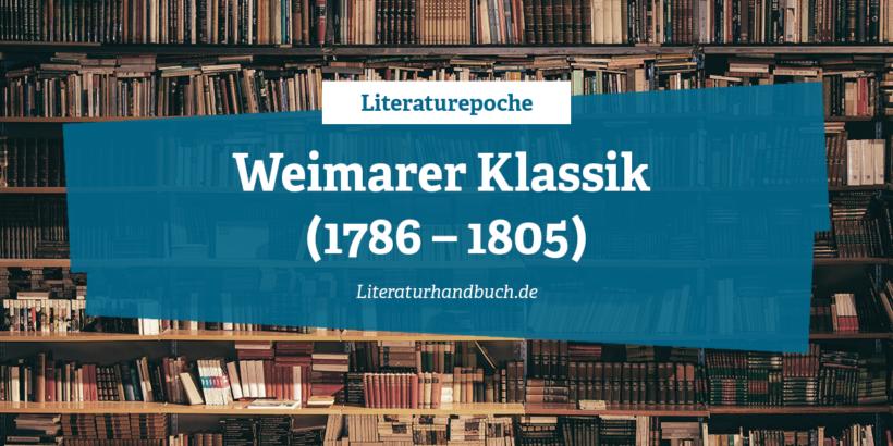 Literaturepoche - Weimarer Klassik
