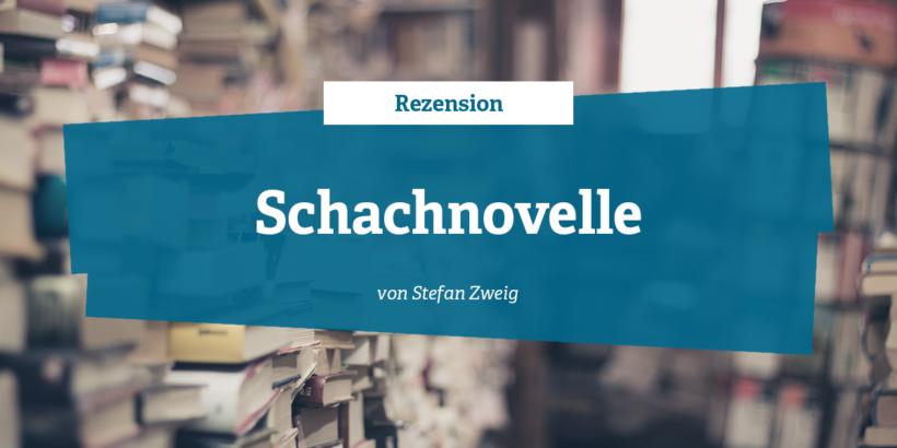 Rezension - Schachnovelle von Stefan Zweig