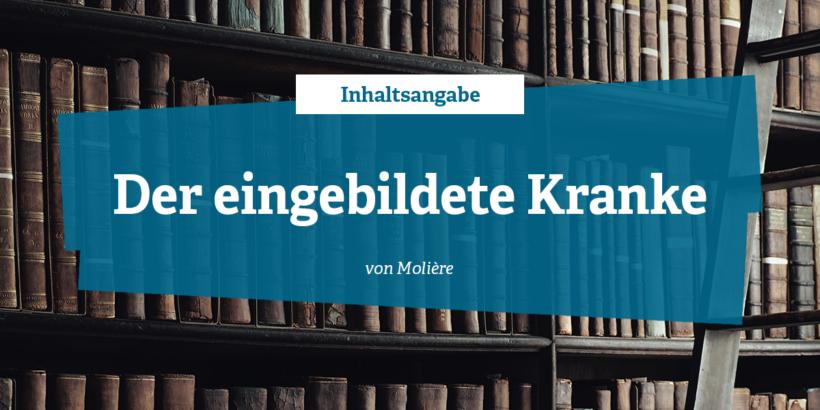 Inhaltsangabe - Der eingebildete Kranke von Molière