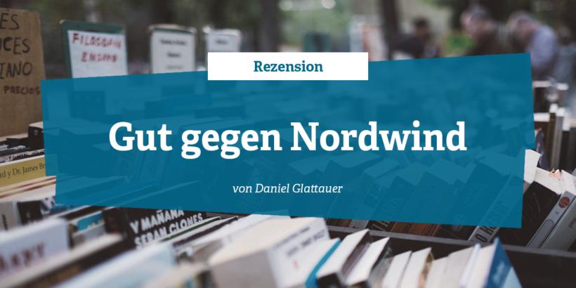 Rezension - Gut gegen Nordwind von Daniel Glattauer
