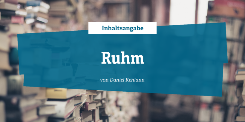Inhaltsangabe - Ruhm von Daniel Kehlmann