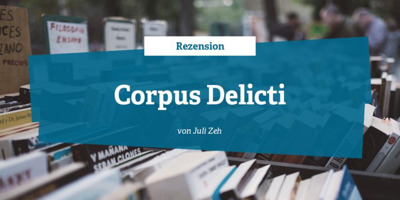 Rezension zu Corpus Delicti von Juli Zeh