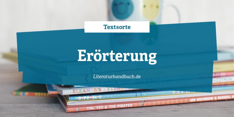 textsorte errterung - Literarische Erorterung Beispiel