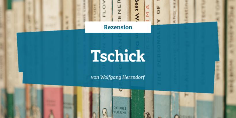 Rezension zu Tschick von Wolfgang Herrndorf