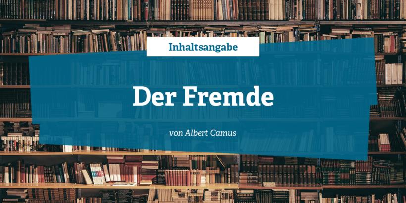 Inhaltsangabe zu Der Fremde von Albert Camus