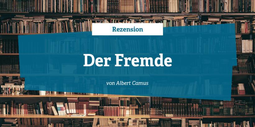 Rezension zu Der Fremde von Albert Camus