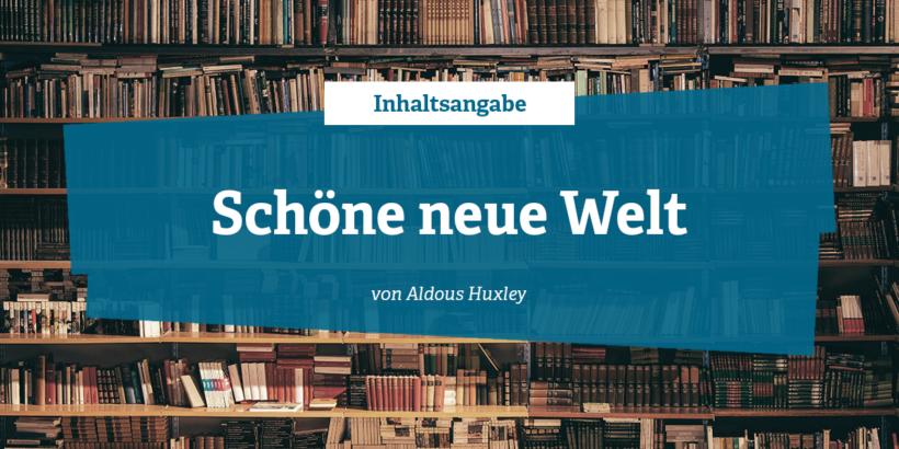 Inhaltsangabe Schöne neue Welt von Aldous Huxley