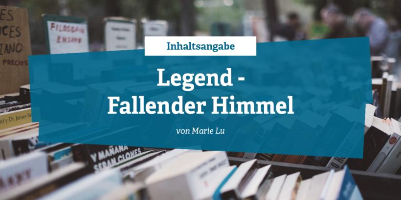 Inhaltsangabe Legend - Fallender Himmel von Marie Lu
