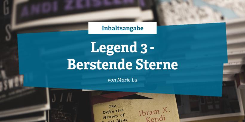 Inhaltsangabe Legend 3 - Berstende Sterne von Marie Lu