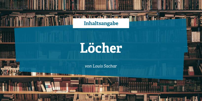 Inhaltsangabe: Löcher - die Geheimnisse von Green Lake von Louis ...
