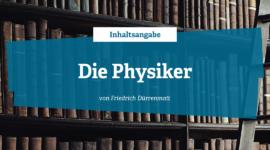 Inhaltsangabe zu die Physiker von Friedrich Dürrenmatt