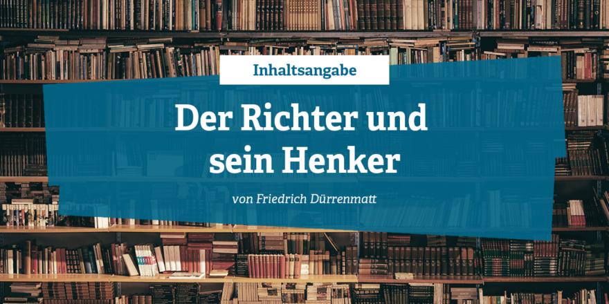 Inhaltsangabe - Der Richter und sein Henker von Friedrich Dürrenmatt