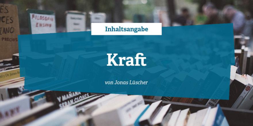 Inhaltsangabe - Kraft von Jonas Lüscher